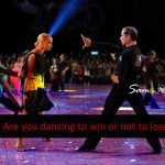 Are you dancing to win or dancing not to lose? blog article by marcinlondon