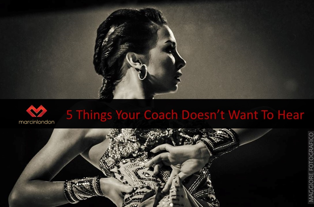 5 Things Your Dance Coach Doesn't Want To Hear blog article by marcinlondon