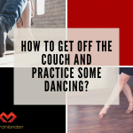 How to get off the couch and practice dance blog article by marcin raczynski